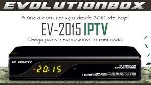 EVOLUTIONBOX EV 2015 IPTV NOVA ATUALIZAÇÃO MODIFICADAS-13/09/2016