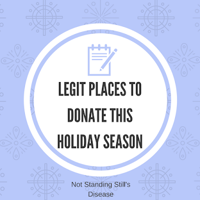 "purple background with black snowflakes; white circle in middle with black text ""Legit Places to Donate This Holiday Season"" - at bottom, black text ""Not Standing Still's Disease"""
