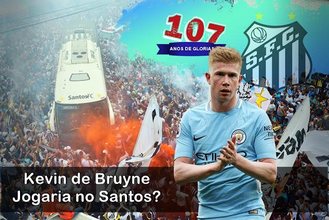 107 ANOS Kevin de Bruyne Jogaria no Santos - 17 Reforços para o melhor Santos de cada Época