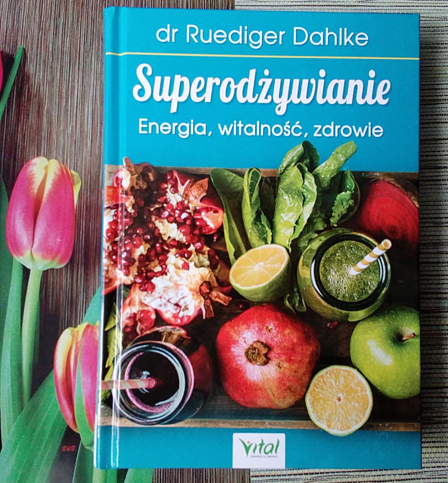 Zdowepodejście.pl || Recenzja książki Superodżywianie dr Ruediger Dahlke
