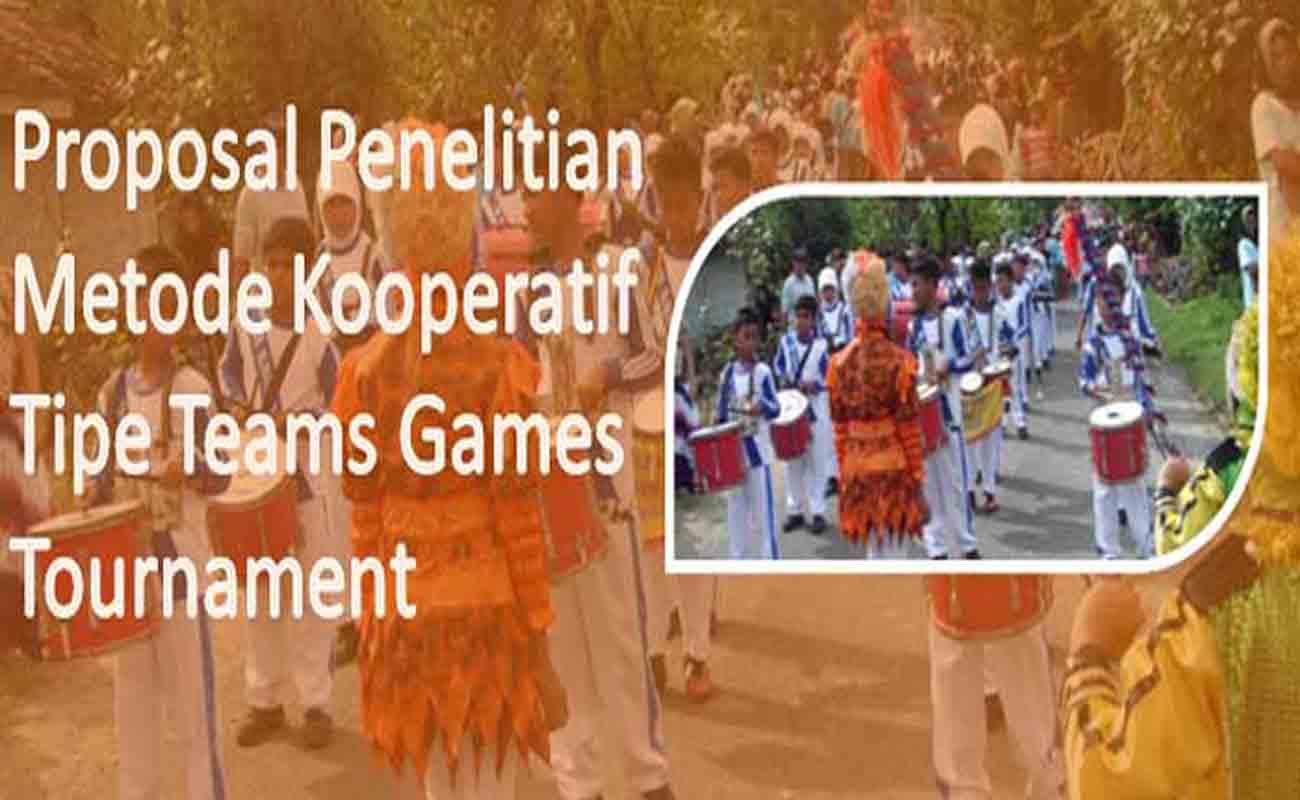 Proposal Penelitian Metode Kooperatif Tipe Teams Games Tournament