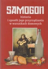 """""""Samogon – historia i sposób jego przyrządzania w warunkach domowych"""""""