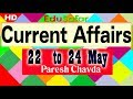 Current Affairs 22 to 24 May 2017 Video