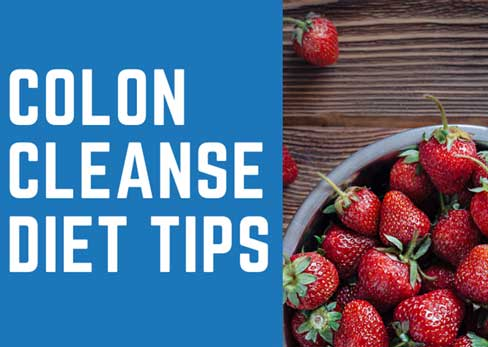 All You Need To Know About Colon Cleanse Diet Tips