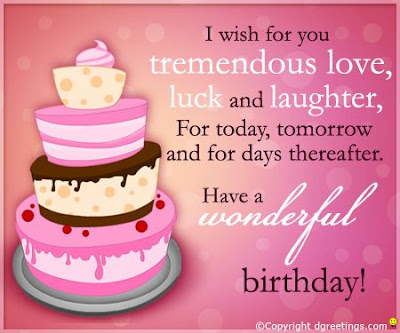 Happy Birthday Wises Cards For friends: i wish for you tremendous love, luck and laughter,