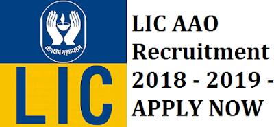 LIC AAO Recruitment 2018 - 2019 - APPLY NOW
