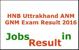 HNB Uttrakhand ANM GNM Exam Result 2016