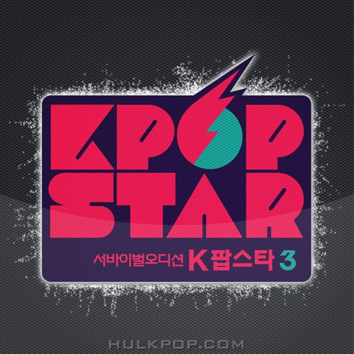 Various Artists – Kpop Star Season 3 Part.2