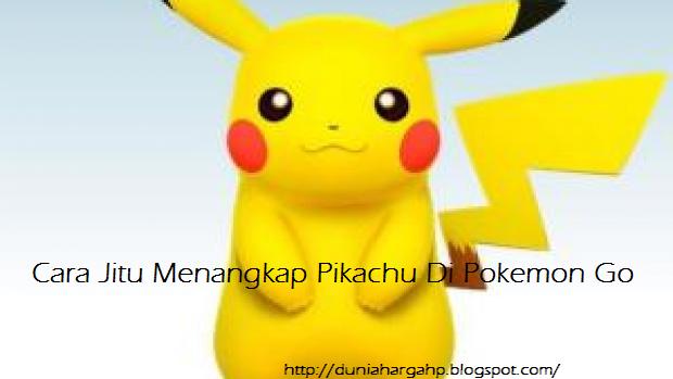 Cara Jitu Menangkap Pikachu Di Pokemon Go