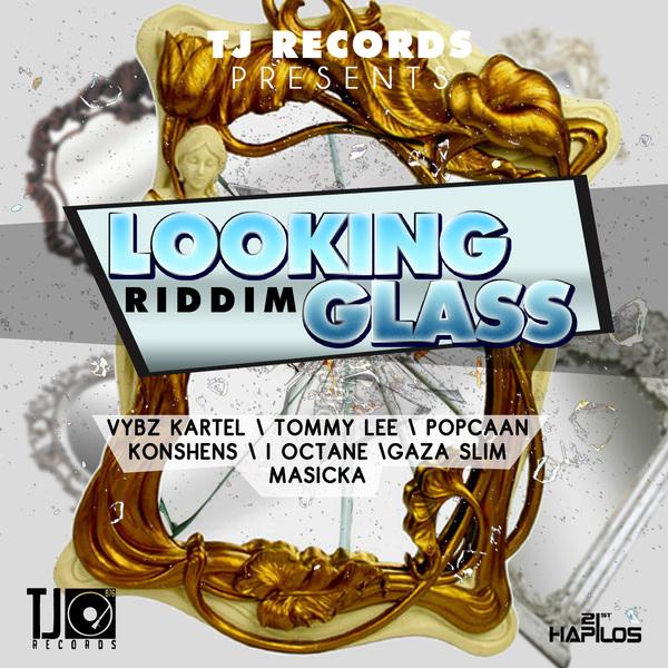 LOOKING GLASS RIDDIM - FULL PROMO - TJ RECORDS