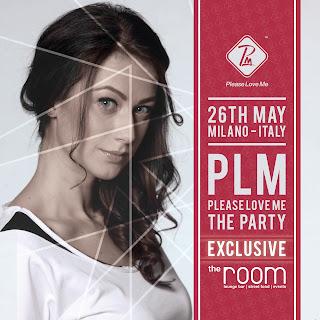 PleaseLoveMe Party 26 Maggio Milano 2016