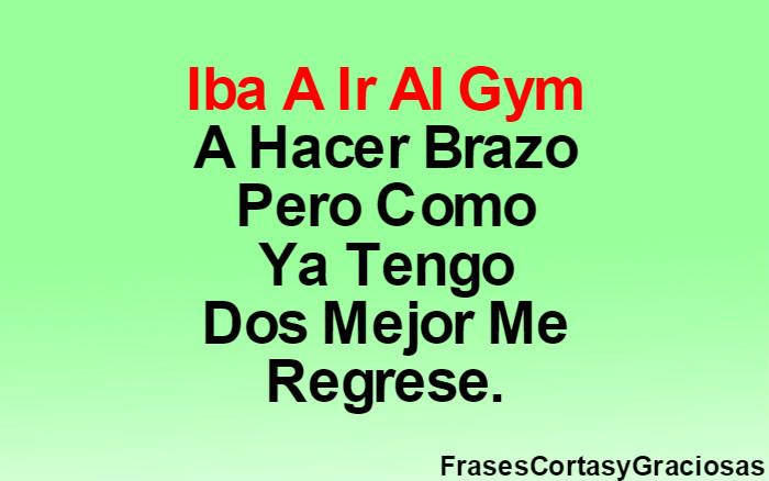 Frases Cortas Y Graciosas Iba A Ir Al Gym