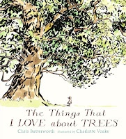 the things that i love about trees by chris butterworth, illustrated by charlotte voake book cover