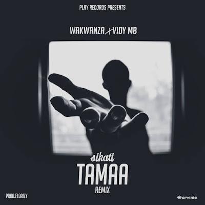 Wakwanza Ft Vidy Mb - Sikati Tamaa (Remix)