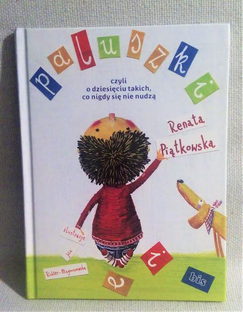 """""""Paluszki, czyli o dziesięciu takich, co nigdy się nie nudzą"""" Renata Piątkowska, wyd. Bis - recenzja"""