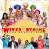 """""""Wives on Strike: The Revolution"""" gets additional exquisite Touch of Humour as Toyin Abraham, Odunlade Adekola, Sola Sobowale, join The Cast"""