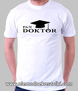 koszulka Pan Doktor - prezent po obronie pracy doktorskiej