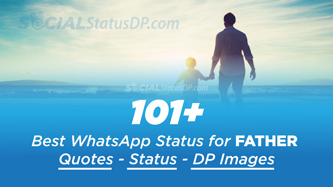 101+ Best WhatsApp Status for Father, Dad Quotes, DP Images for Papa, Messages, Wallpaper - SocialStatusDP.com
