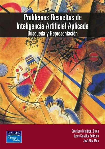 Problemas resueltos de inteligencia artificial aplicada – Severino Fernández Galán