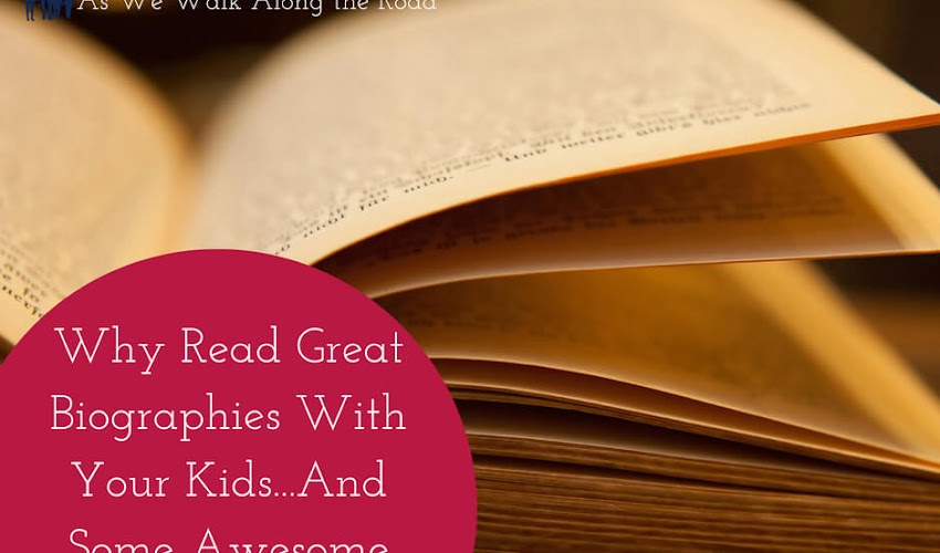 Three Awesome Reasons to Read Biographies With Your Kids...And Some Great Biography Series to Get You Started
