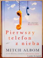 http://lustraksiazek.blogspot.com/2015/02/mitch-albom-pierwszy-telefon-z-nieba.html
