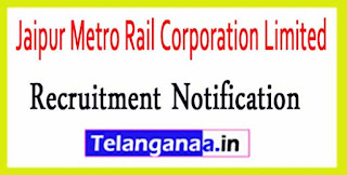 Jaipur Metro Rail Corporation Limited JMRC Recruitment Notification 2017