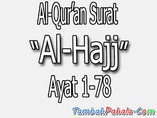 Al Qur'an, Surat al hajj, bacaan surat al hajj, terjemahan surat al hajj