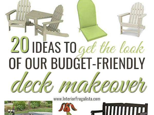 20 Ideas to Get The Look of our Budget-Friendly Deck Makeover