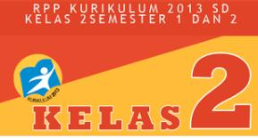 RPP Untuk SD/MI Kelas 2 Kurikulum 2013 Semester 1 Revisi 2017