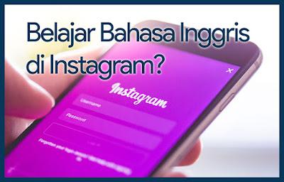 Belajar Bahasa Inggris di Instagram dengan Cepat dan Mudah