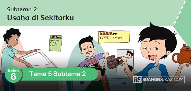 Kunci Jawaban Tematik Tema 5 Kelas 6 Subtema 2