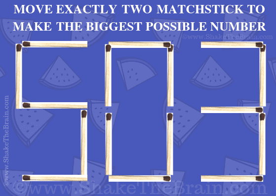 503, Move exactly two matchstick to make the biggest possible number