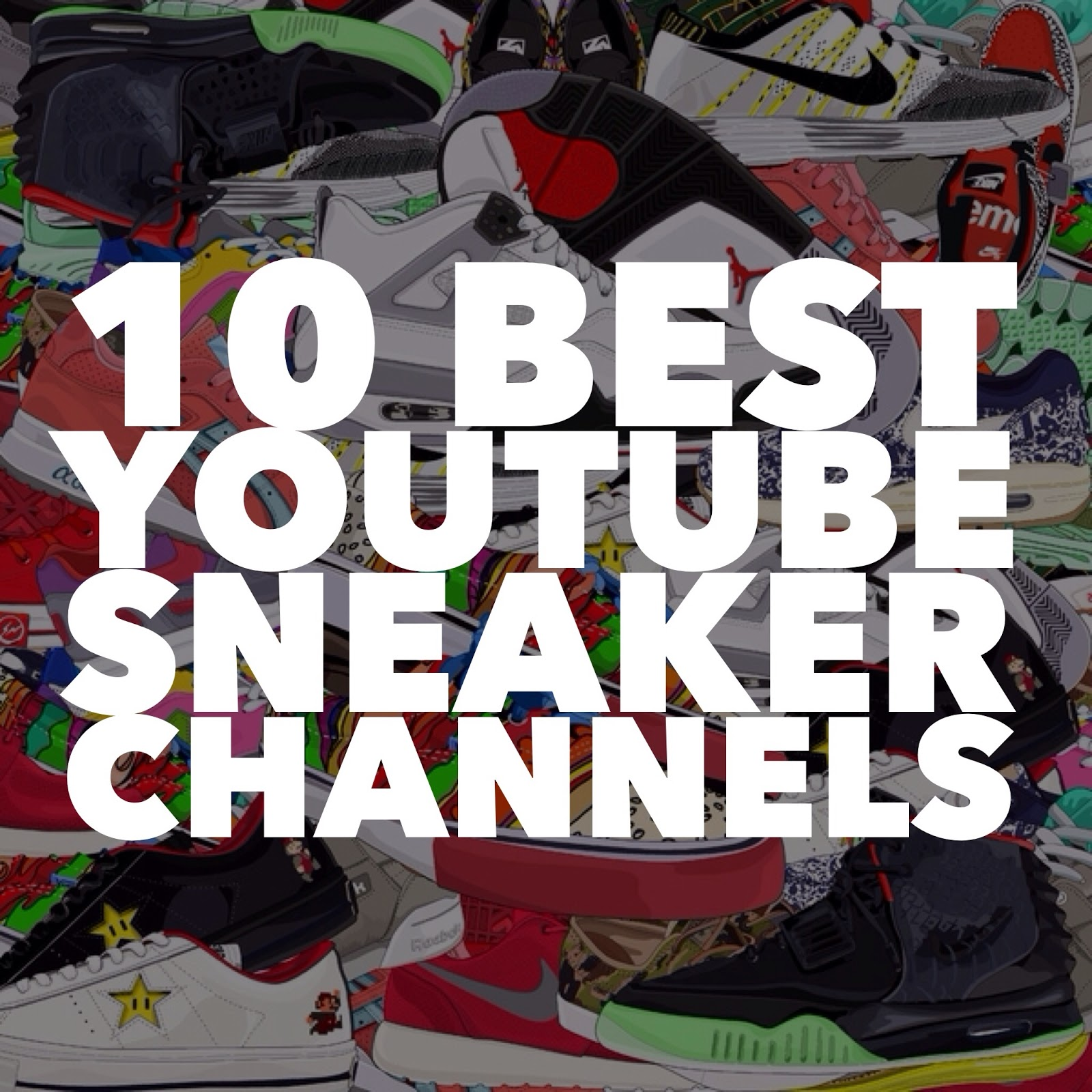 1b2725ede8a34b TODAYSHYPE  10 Best YouTube Sneaker Channels