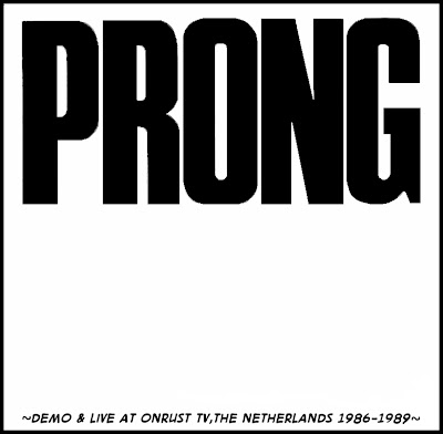 PRONG - demo 1986 version 2 + live @ onrust,Dutch national TV 1989
