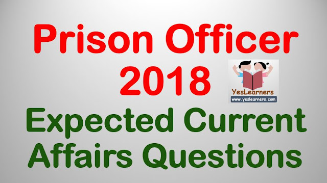 Prison Officer 2018: Expected Current Affairs Questions
