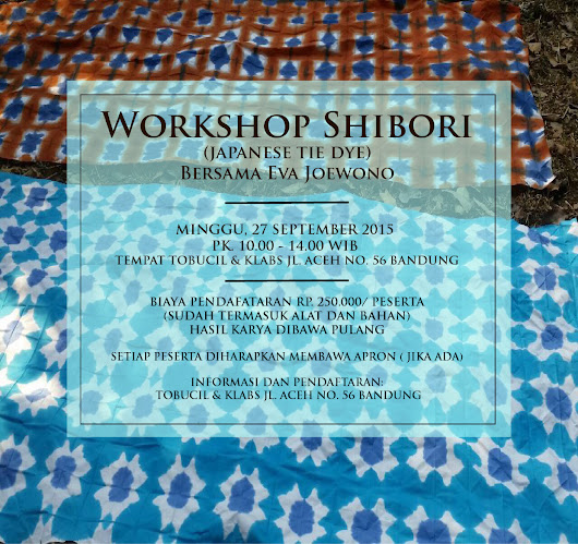 Workshop Shibori (Japanese Tie Dye), Minggu 27 September 2015