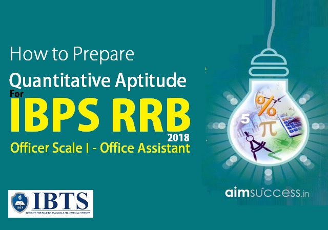 How to Prepare Quant for IBPS RRB Officer Scale I & Office Assistant 2018