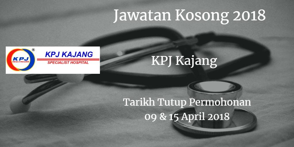 Jawatan Kosong KPJ Kajang 09 & 15 April 2018