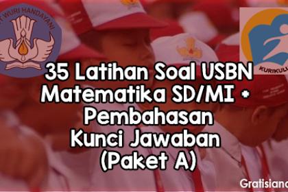 35 Latihan Soal USBN Matematika SD/MI + Pembahasan Kunci Jawaban (Paket A)