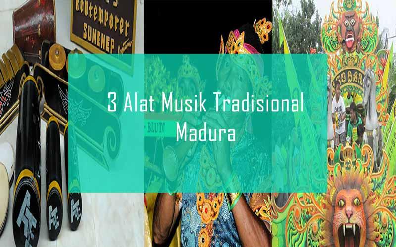 Inilah 3 Alat Musik Tradisional Dari Madura