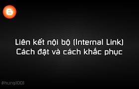 Liên kết nội bộ (Internal Link) - Cách đặt và cách khắc phục