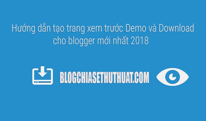 Hướng dẫn tạo trang xem trước Demo và Download cho blogger mới nhất 2018