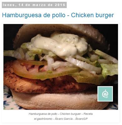 Hamburguesa de pollo - Chicken burger - Recetas TOP10 de El Gastrónomo en marzo 2016 - Álvaro García - ÁlvaroGP - el troblogdita