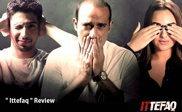 "Bollywood Latest Movie "" Ittefaq "" Review"