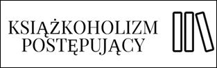 http://ksiazkoholizm--postepujacy.blogspot.com/