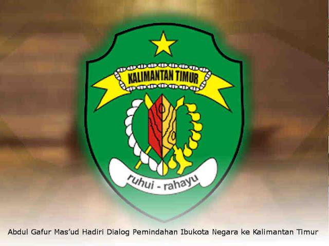 Abdul Gafur Mas'ud Hadiri Dialog Pemindahan Ibukota Negara ke Kalimantan Timur