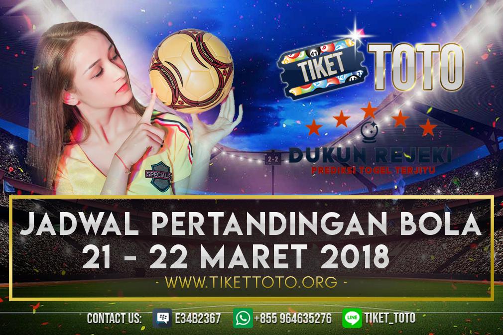 JADWAL PERTANDINGAN BOLA 21 – 22 MARET 2019