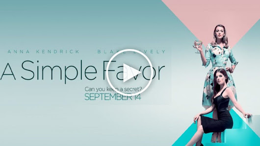 Watch A Simple Favor Full Movie in HD print