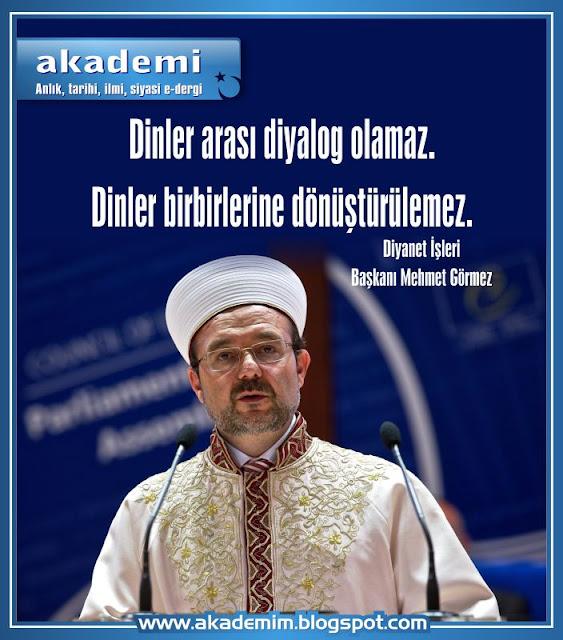 dinler arası diyalog, diyanet işleri başkanlığı, Fethullah gülen, gizli kardinal fethullah gülen, akademi dergisi, mehmet görmez, içimizdeki ermenistan, gizli ermeniler,