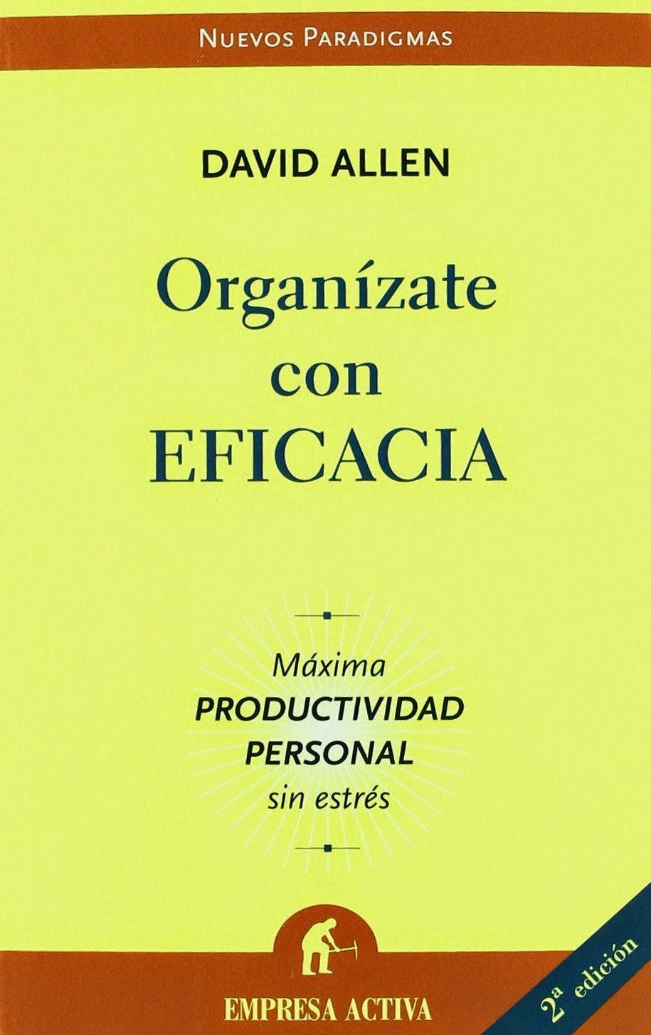 """""""Organízate con eficacia"""" de David Allen"""